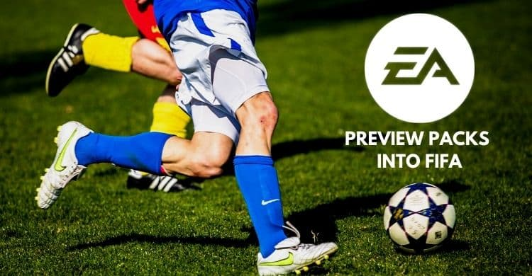EA Introduces Preview Packs in Reaction to FIFA's Gambling Mechanic