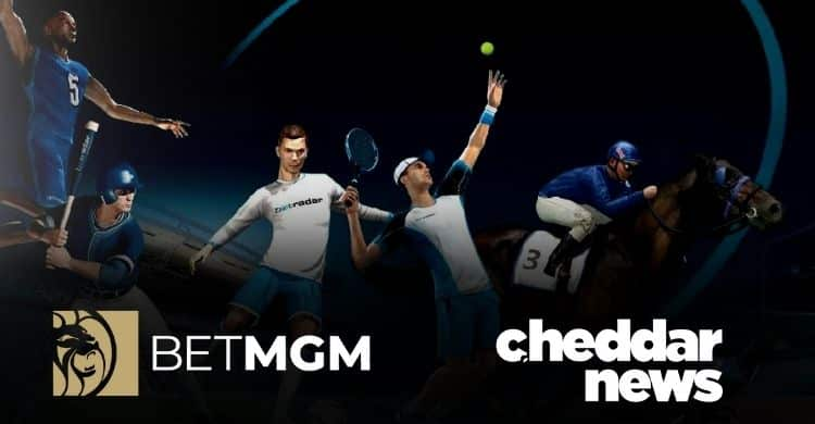 BetMGM and Cheddar News Enter Partnership for New Sports Betting Business